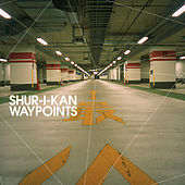 Waypoints by Shur-I-Kan