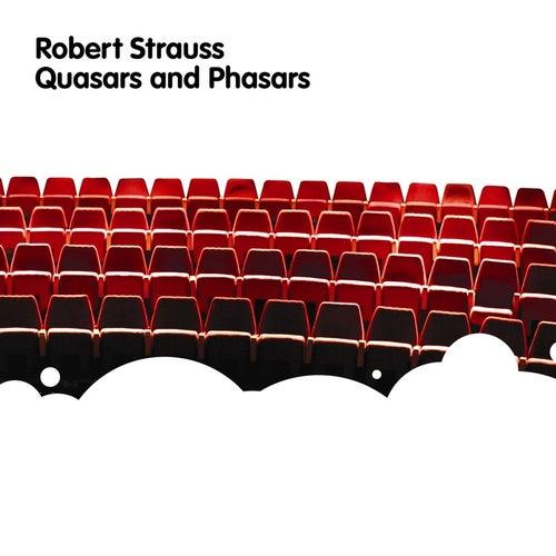 Quasars and Phasars by Robert Strauss