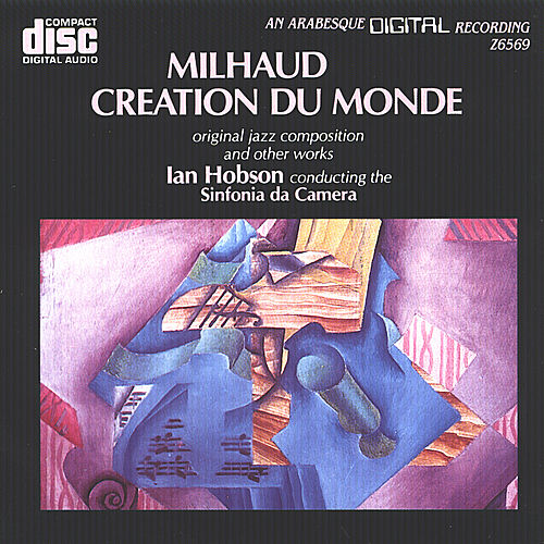 Milhaud: Creation du Monde & Other Works by Ian Hobson