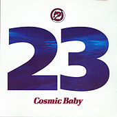 23 by Cosmic Baby