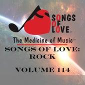 Songs of Love: Rock, Vol. 114 by Various Artists