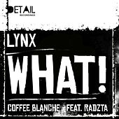 What! by Lynx
