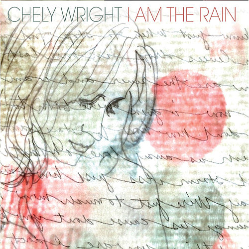 I Am the Rain by Chely Wright