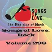Songs of Love: Rock, Vol. 298 by Various Artists