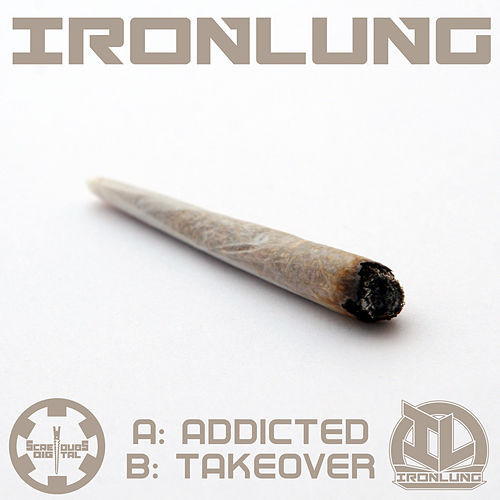 Addicted by Iron Lung