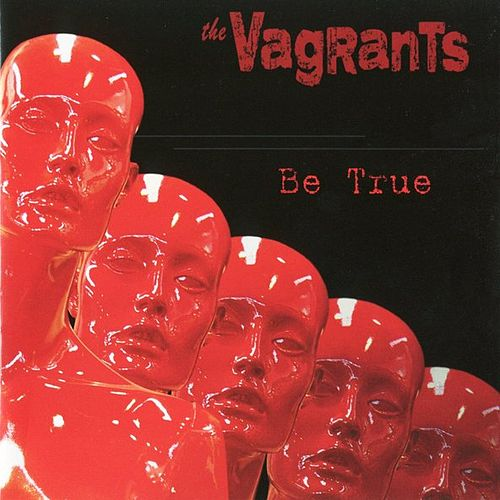 Be True by The Vagrants