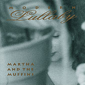 Modern Lullaby by Martha & The Muffins