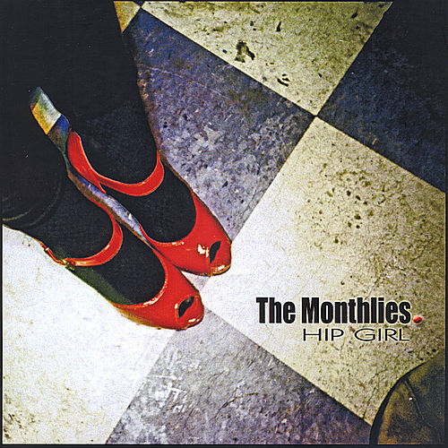 Hip Girl - Single by The Monthlies