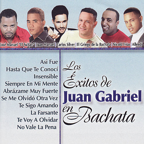 Los Éxitos de Juan Gabriel en Bachata by Various Artists