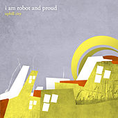 Uphill City by I Am Robot And Proud