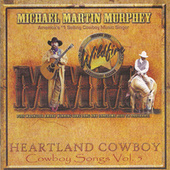 Heartland Cowboy - Cowboy Songs Vol. 5 by Michael Martin Murphey