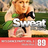 iSweat Fitness Music Vol. 89: 90's Dance Party Vol. 3 (125 BPM For Running, Walking, Elliptical, Treadmill, Aerobics, Fitness) by Various Artists