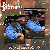 Rip Off The Knob by Bellamy Brothers