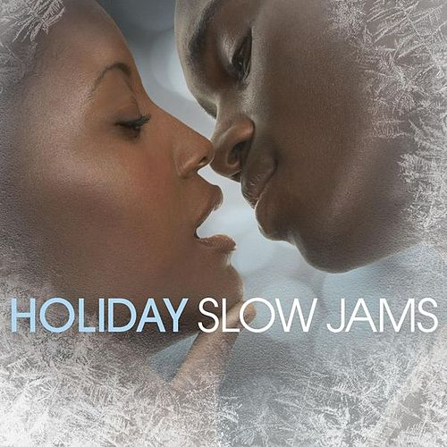 Holiday Slow Jams by Various Artists