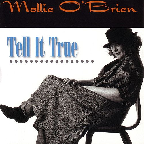 Tell It True by Mollie O'Brien