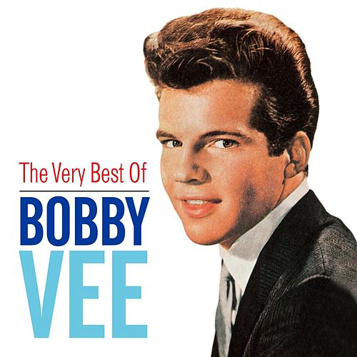 The Very Best of Bobby Vee by Bobby Vee
