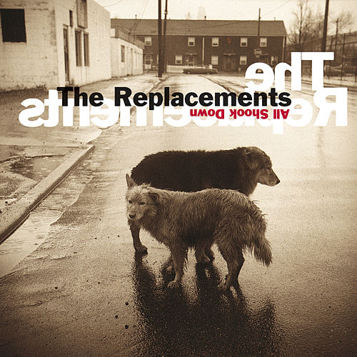 All Shook Down by The Replacements
