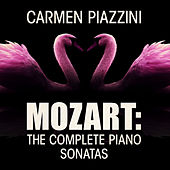Mozart: The Complete Sonatas for Piano by Carmen Piazzini