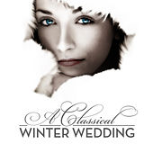 A Classical Winter Wedding by Various Artists