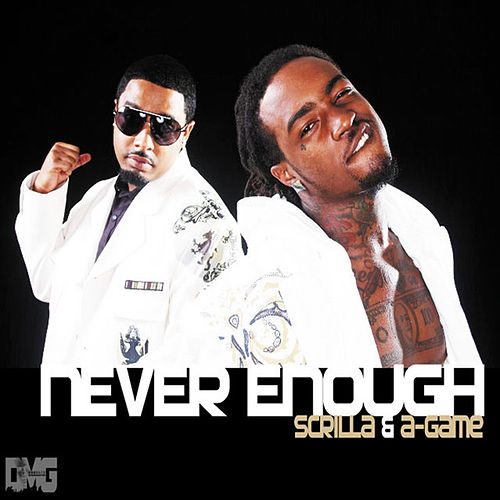 Never Enough by A-Game