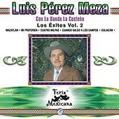 Luis Perez Meza Con La Banda La Costena  Los Exitos Vol. 2  Feria Mexicana by Banda La Costena