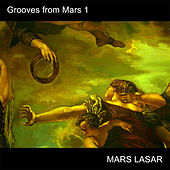 Grooves From Mars 1 by Mars Lasar