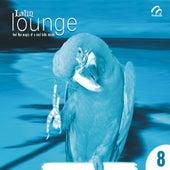 Latin Lounge 8  Feel The Magic Of A Cool Latin Music by Orquesta Romanticos De Cuba