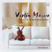 Violin Magico  Una Coleccion De Maravillosas Melodias by Mila Khodorkovsky