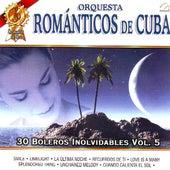 Orquesta Romanticos De Cuba  30 Boleros Inolvidables Vol. 5 by Orquesta Romanticos De Cuba