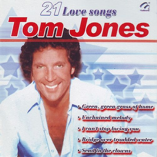 Tom Jones  21 Love Songs by Tom Jones
