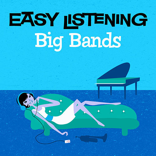 Easy Listening: Big Bands by 101 Strings Orchestra