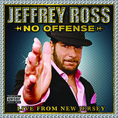 Jeffrey Ross: No Offense- Live From New Jersey by Jeffrey Ross