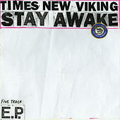 Stay Awake EP by Times New Viking