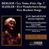 DeGAETANI, Jan: Final Recording Sessions - Berlioz: Les Nuits d'ete / Mahler: 5 Wunderhorn Songs / 5 Ruckert Songs by Jan DeGaetani