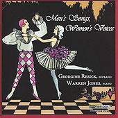 MEN'S SONGS, WOMEN'S VOICES - Settings of Female Poets by Male Composers by Georgine Resick