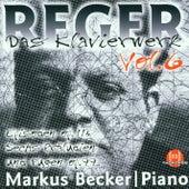 Max Reger: Das Klavierwerk Vol. 6 by Markus Becker