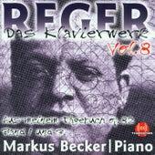 Max Reger: Das Klavierwerk Vol. 8 by Markus Becker