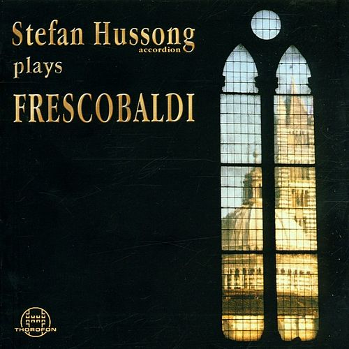 Hussong plays Frescobaldi by Stefan Hussong