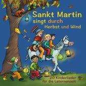 Sankt Martin singt durch Herbst und Wind: 20 Kinderlieder für die Laternenzeit by Various Artists