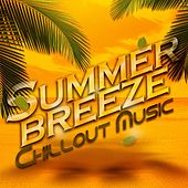 Summer Breeze: Chillout Music by Various Artists