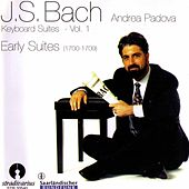 Bach: Keyboard Suites Vol.1 Early Suites by Andrea Padova