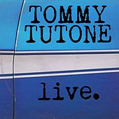 Tommy Tutone Live by Tommy Tutone