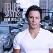 No me dejes así EP by Felipe Santos