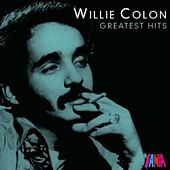 Greatest Hits by Willie Colon
