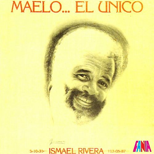 Maelo... El Unico by Ismael Rivera
