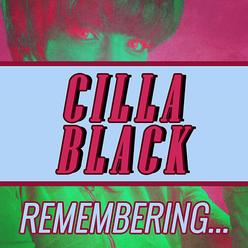 Remembering... by Cilla Black