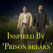Inspired By ' Prison Breaks' von Various Artists