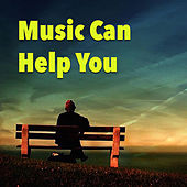 Music Can Help You von Various Artists