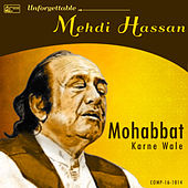 Mohabbat Karne Wale - Unforgettable Mehdi Hassan by Mehdi Hassan