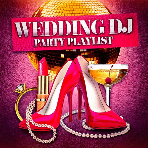 Wedding DJ Party Playlist by Wedding Day Music
